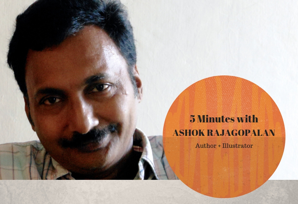 5 Minutes with Indian Author and Illustrator Ashok Rajagopalan