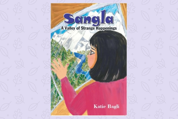 Sangla A Valley of Strange Happenings, by author Katie Bagli