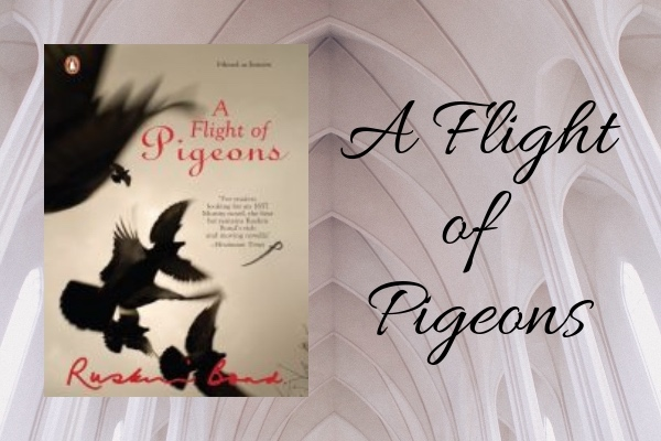 A FLIGHT OF PIGEONS - list of all the books written by ruskin bond