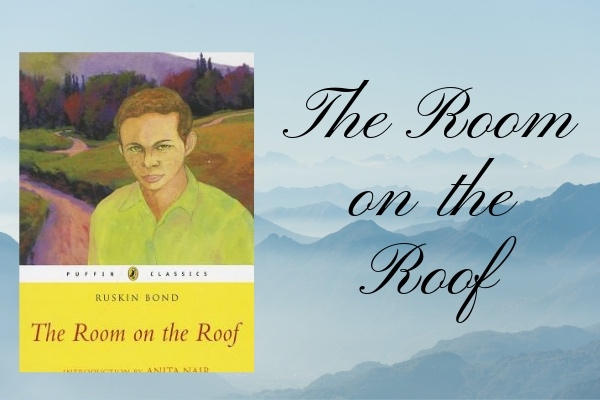 THE ROOM ON THE ROOF - list of famous books written by ruskin bond