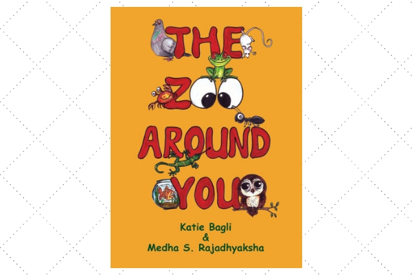 The Zoo Around You by Katie Bagli and Medha S Rajadhyaksha