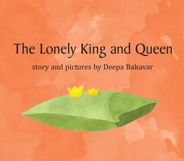 The Lonely King and Queen Deepa Balsavar