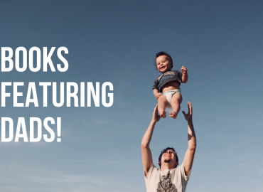 Father's Day Book list – Books Featuring Fathers Of All Kinds!