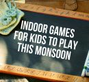 Indoor Games For Kids To Play This Monsoon Season!