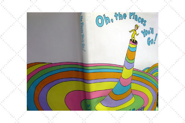 Oh The Places You Will Go by Dr Seuss
