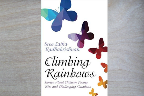 Climbing Rainbows by Author Sreelatha Radhakrishnan
