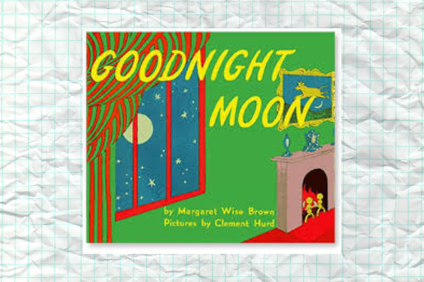 Goodnight Moon by author Margaret Wise Brown