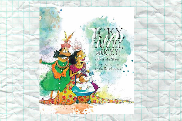 Icky Yucky Mucky by author Natasha Sharma