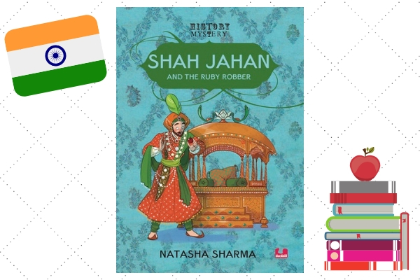 Shah Jahan And The Ruby Robber by author Natasha Sharma