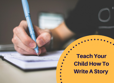 Teach Your Child How To Write A Story With These 5 Easy Steps!