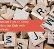 Practical Tips on Story Writing for Kids with Dyslexia