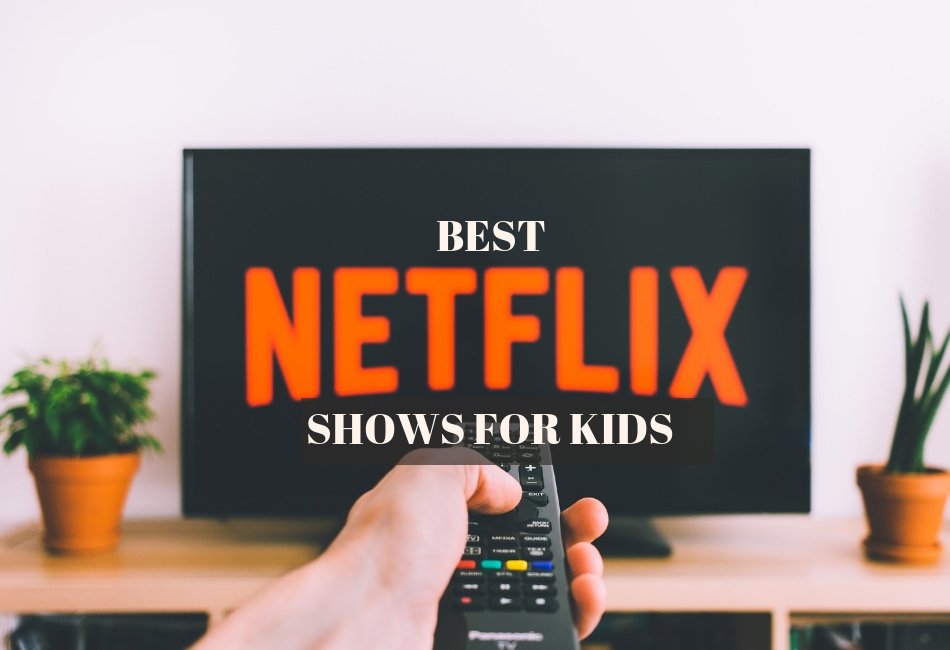 Best Netflix Shows For Kids For When They Need A Break From the Books!