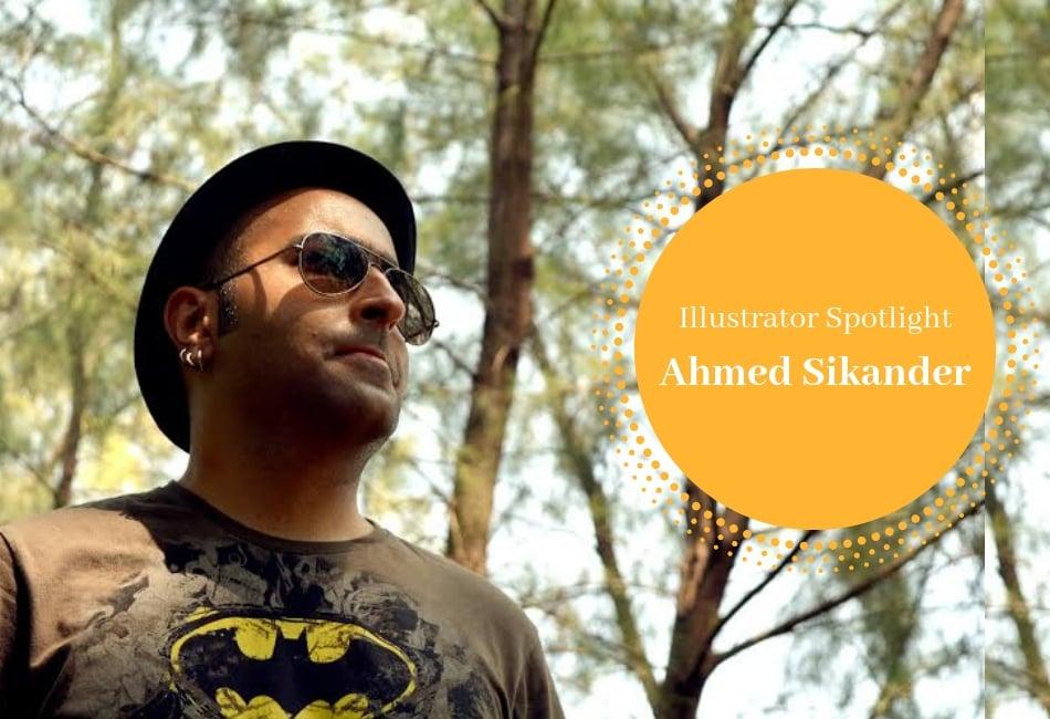 Illustrator Spotlight: Ahmed Sikander