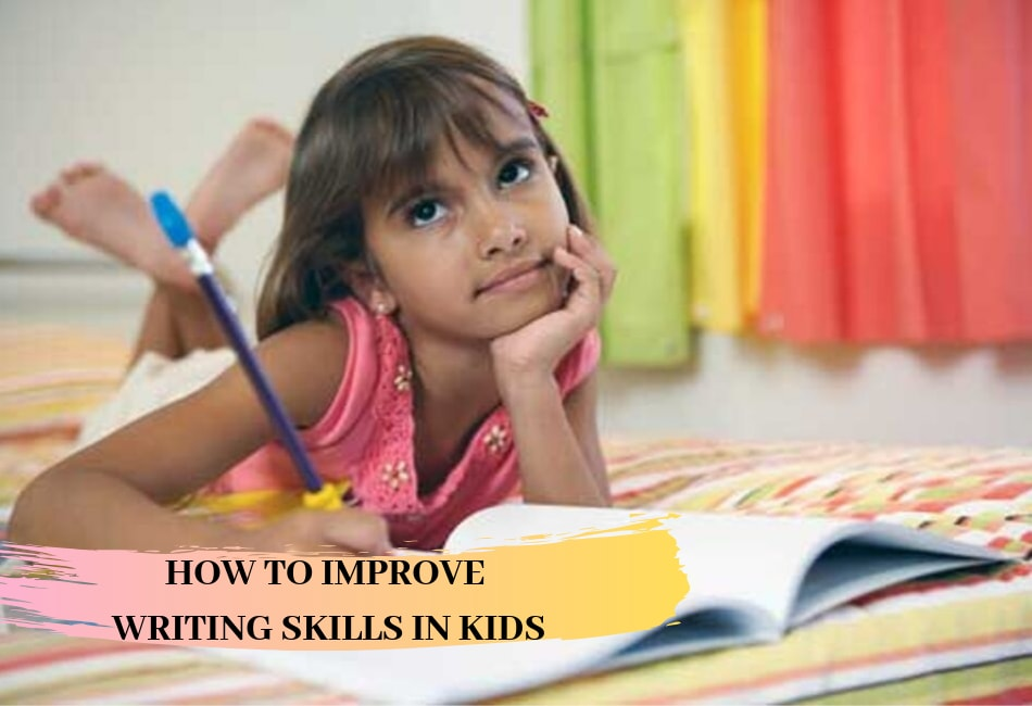 How to Improve Writing Skills in Kids