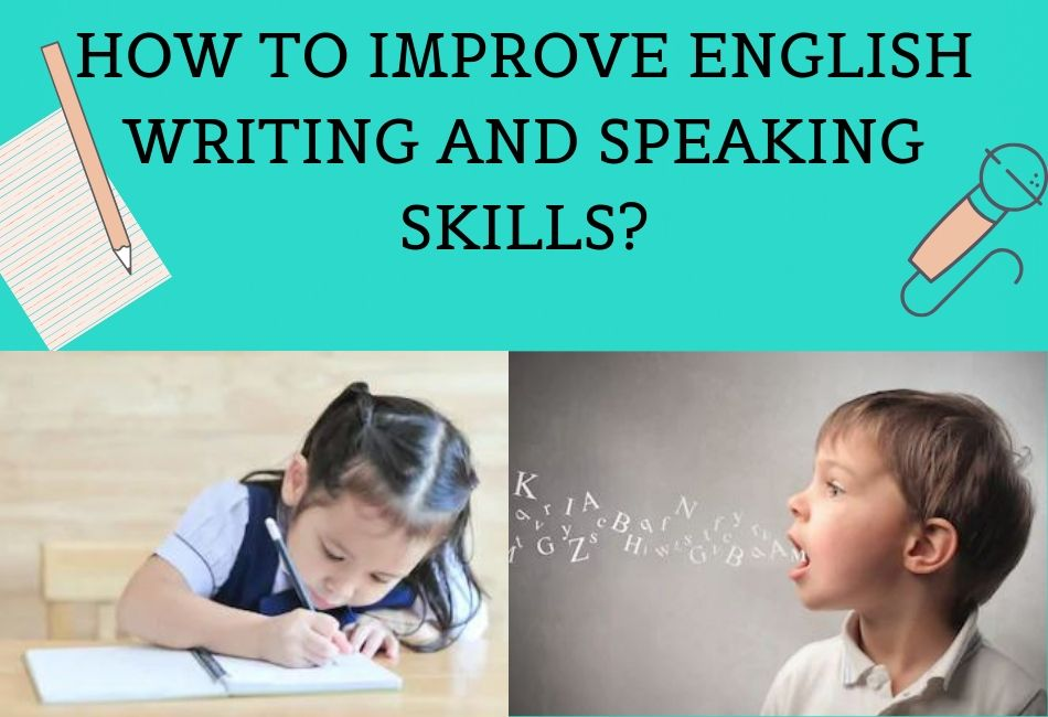 How To Improve English Writing And Speaking Skills