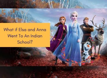 What if Elsa and Anna from Frozen 2 Went To An Indian School?