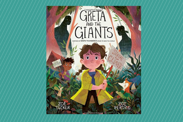 Greta and the Giants Inspired by Greta Thunberg's Stand To Save The World by author Zoe Tucker