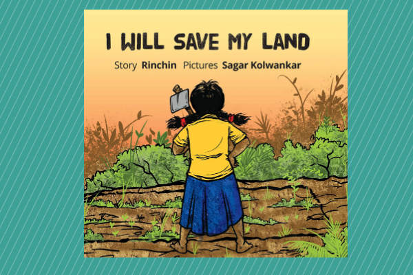 I Will Save my Land by author Rinchin and Sagar Kolwankar