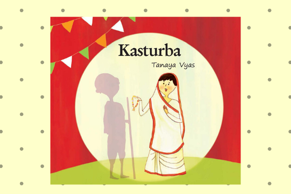 Kasturba, by author Tanaya Vyas