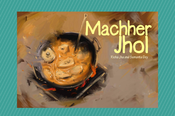Machher Jhol by author Richa Jha