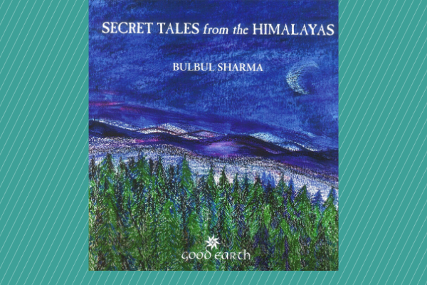 Secret Tales from the Himalayas by author Bulbul Sharma