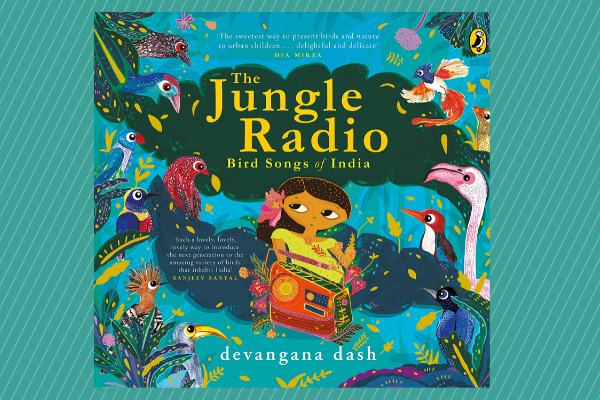 The Jungle Radio Birdsongs of India by author Devangana Dash