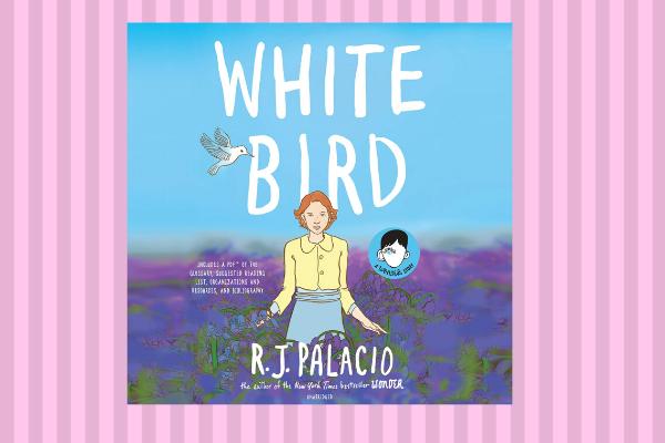 Best Books Of 2019 White Bird, by author R.J. Palacio