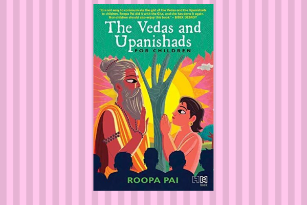 Best Books Of 2019 The Vedas and Upanishads for Children by Roopa Pai
