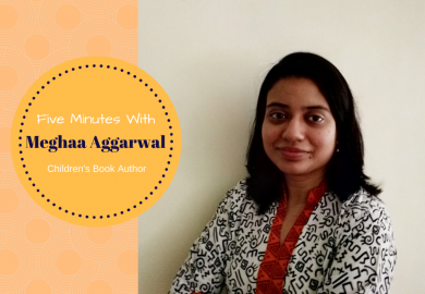 Five minutes with Author Meghaa Aggarwal