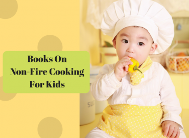 Make Non Fire Cooking For Kids Enjoyable!