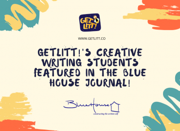 GetLitt!'s Creative Writing Students Featured in the Blue House Journal!